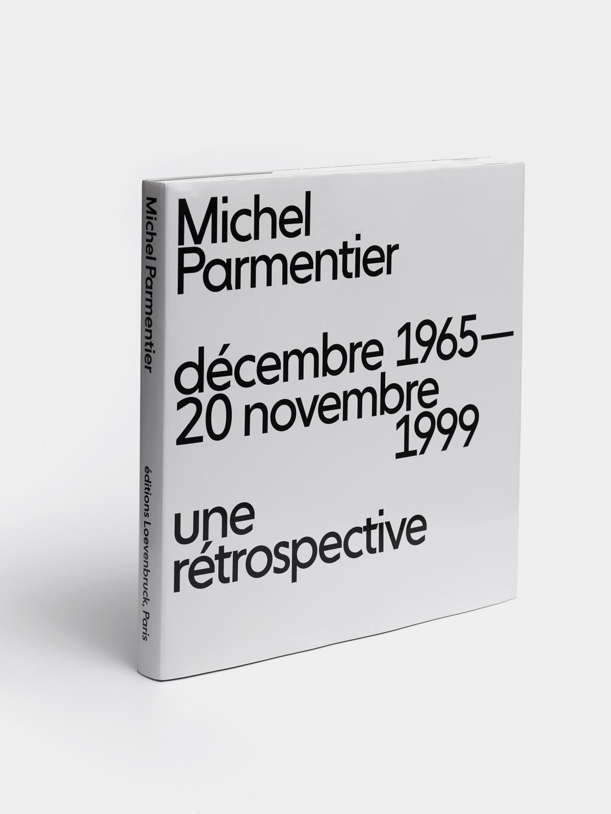 Michel Parmentier. Décembre 1965 — 20 novembre 1999. Une rétrospective