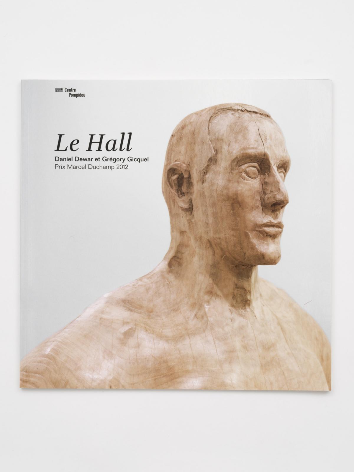 Daniel Dewar et Grégory Gicquel, Le Hall